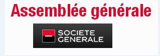 Assemblée Générale Société Générale,  donnez votre avis !